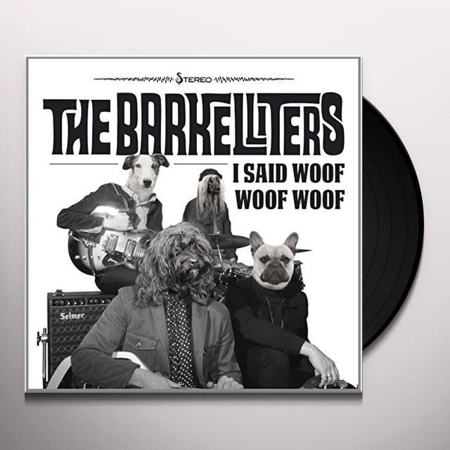 Barkelliters I SAID WOOF WOOF WOOF Vinyl Record