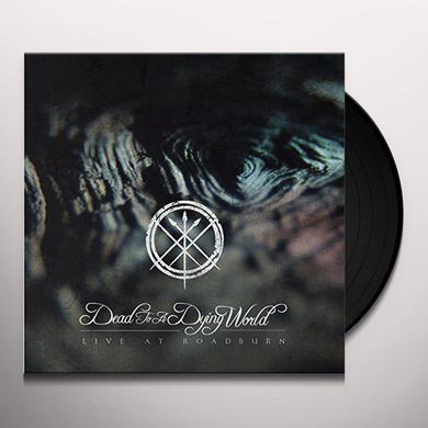 DEAD TO A DYING WORLD LIVE AT ROADBURN 2016 Vinyl Record
