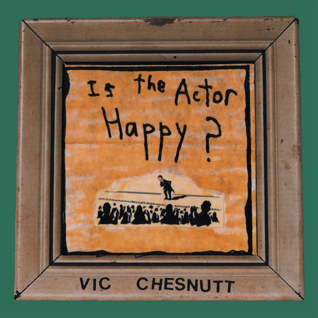 Vic Chesnutt IS THE ACTOR HAPPY Vinyl Record
