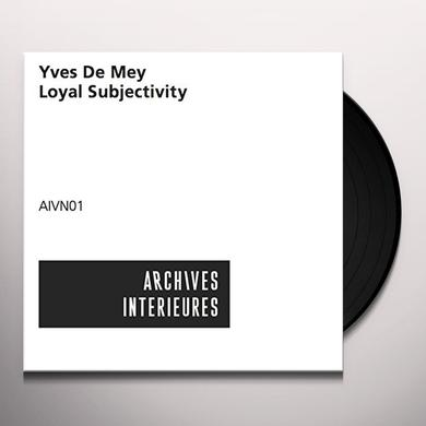 Yves De Mey LOYAL SUBJECTIVITY Vinyl Record