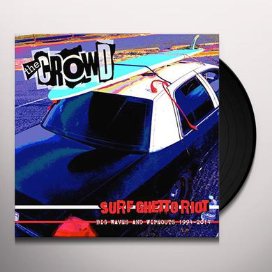 CROWD SURF GHETTO RIOT (BIG WAVES & WIPEOUTS 1994-2) Vinyl Record