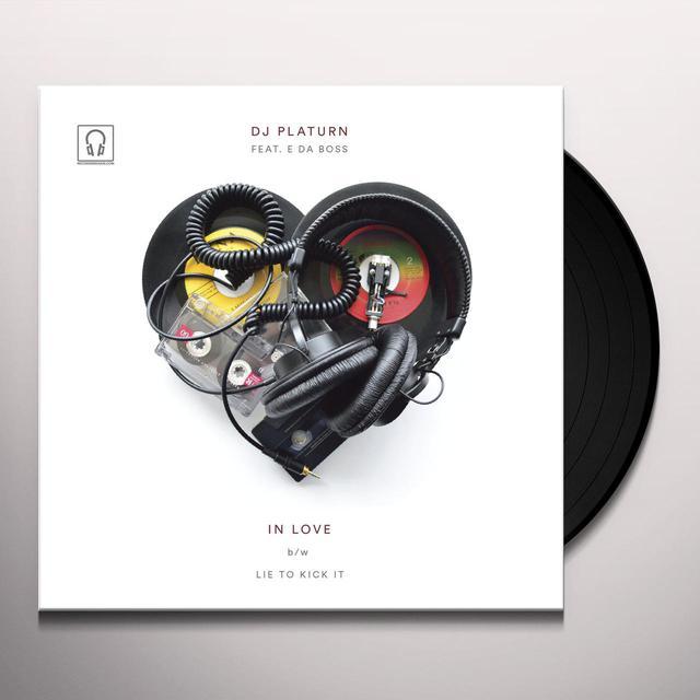 Dj Platurn / E Da Boss IN LOVE / LIE TO KICK IT Vinyl Record