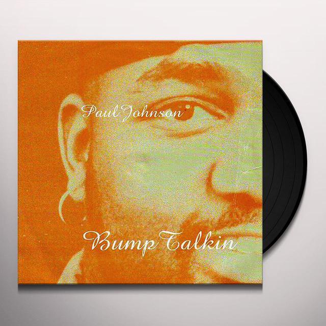 Paul Johnson BUMP TALKIN' Vinyl Record
