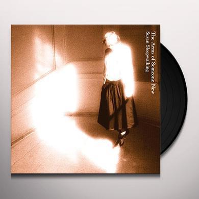 Arms Of Someone New SUSAN SLEEPWALKING Vinyl Record