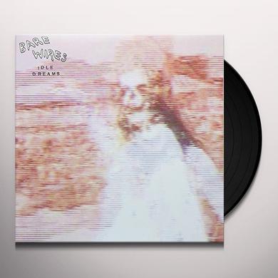 Bare Wires IDLE DREAMS Vinyl Record