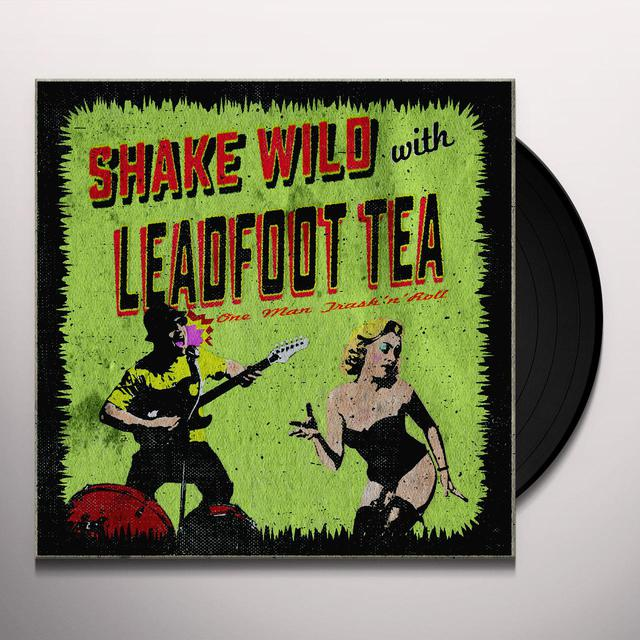 Leadfoot Tea SHAKE WILD Vinyl Record