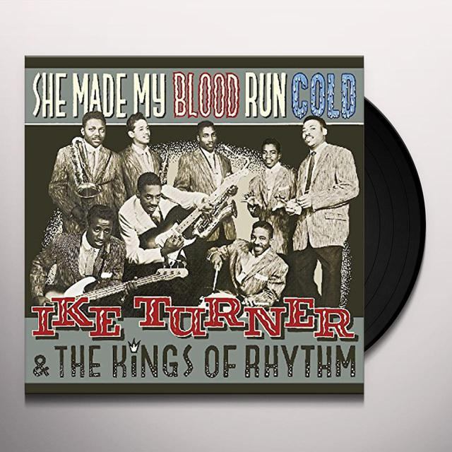 Ike Turner & Kings Of Rhythm SHE MADE MY BLOOD RUN COLD Vinyl Record