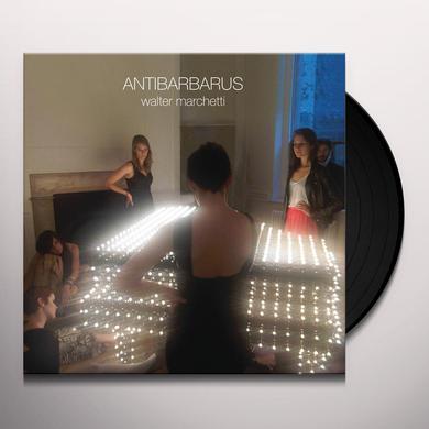 Walter Marchetti ANTIBARBARUS Vinyl Record