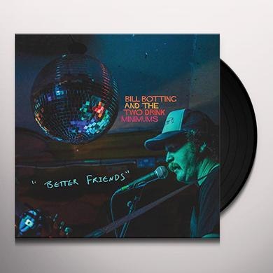 Bill Botting & Two Drink Minimums BETTER FRIENDS Vinyl Record