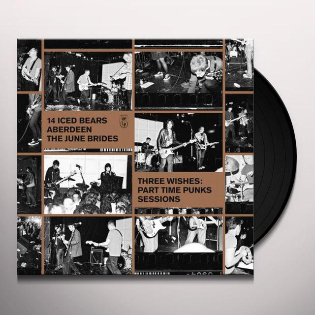 14 Iced Bears / Aberdeen / June Brides THREE WISHES: PART TIME PUNKS SESSIONS Vinyl Record