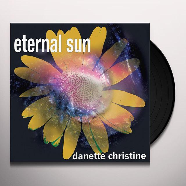 Danette Christine ETERNAL SUN Vinyl Record