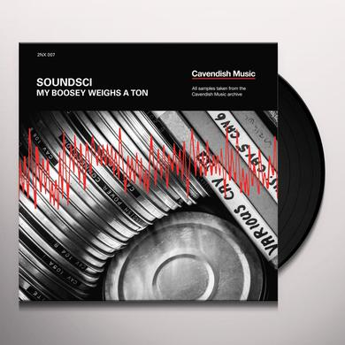Soundsci MY BOOSEY WEIGHS A TON Vinyl Record