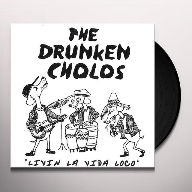 Drunken Cholos LIVIN' LA VIDA LOCO Vinyl Record