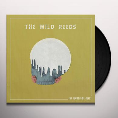 Wild Reeds WORLD WE BUILT Vinyl Record