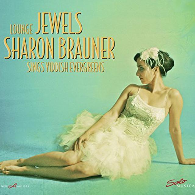 Ivanovici / Warshawsky / Brauner LOUNGE JEWELS: SHARON BRAUNER SINGS YIDDISH Vinyl Record