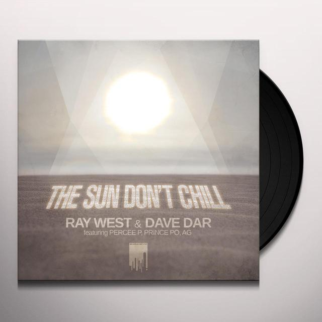 Ray West / Dave Dar SUN DON'T CHILL Vinyl Record