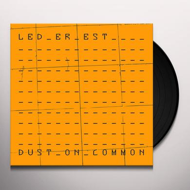 Led Er Est DUST ON COMMON Vinyl Record