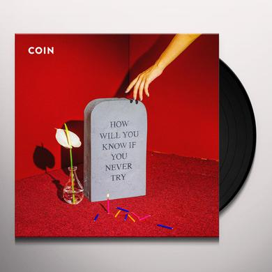 COIN HOW WILL YOU KNOW IF YOU NEVER TRY Vinyl Record