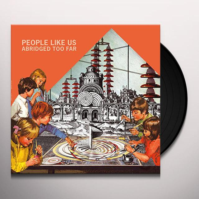 People Like Us ABRIDGED TOO FAR Vinyl Record