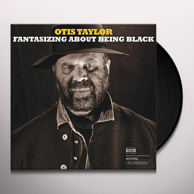 Otis Taylor FANTASIZING ABOUT BEING BLACK Vinyl Record