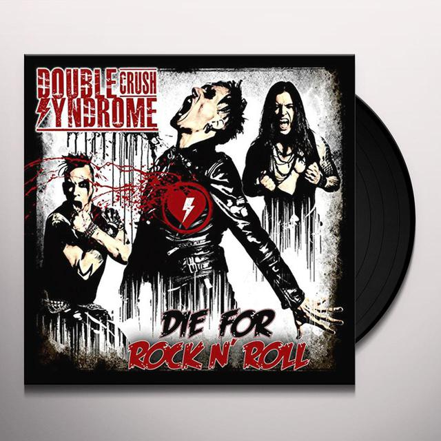 Double Crush Syndrome DIE FOR ROCK N ROLL Vinyl Record