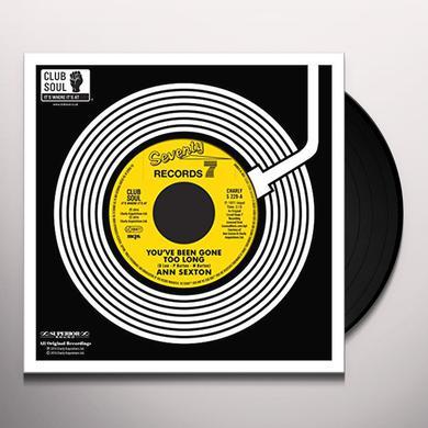 Ann Sexton YOU'VE BEEN GONE TOO LONG / I STILL LOVE YOU Vinyl Record