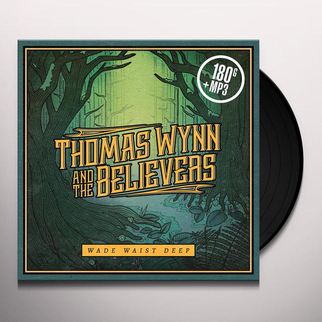 Thomas Wynn & the Believers WADE WAIST DEEP Vinyl Record