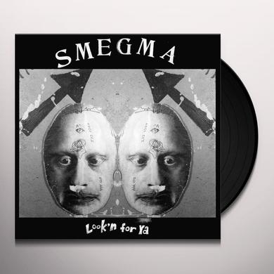 Smegma LOOK'N FOR YA Vinyl Record