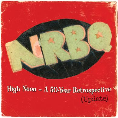 Nrbq HIGH NOON: HIGHLIGHTS & RARITIES FROM 50 YEARS Vinyl Record