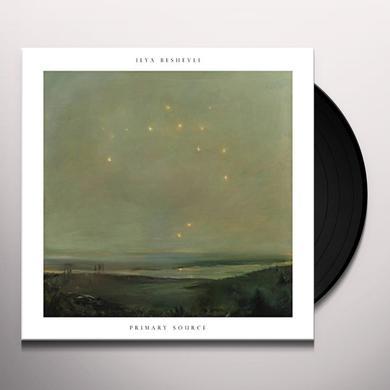 Ilya Beshevli PRIMARY SOURCE Vinyl Record