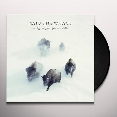 Said The Whale AS LONG AS YOUR EYERS ARE WIDE Vinyl Record