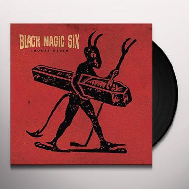 Black Magic Six CHOOSE DEATH Vinyl Record