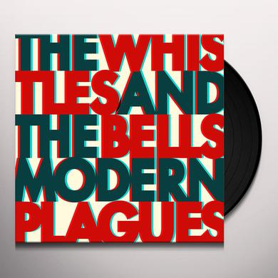 WHISTLES & THE BELLS MODERN PLAGUES Vinyl Record