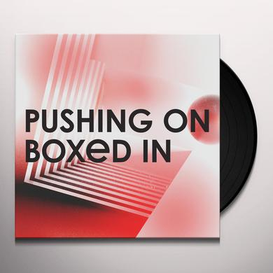 Boxed In PUSHING ON Vinyl Record