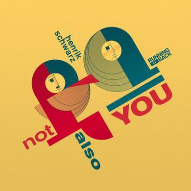 Henrik Schwarz NOT ALSO YOU Vinyl Record