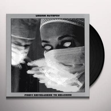 URBAIN AUTOPSY FROM NOWHERE TO SOMEWHERE Vinyl Record