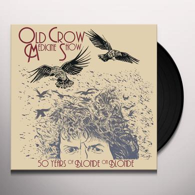 Old Crow Medicine Show 50 YEARS OF BLONDE ON BLONDE Vinyl Record