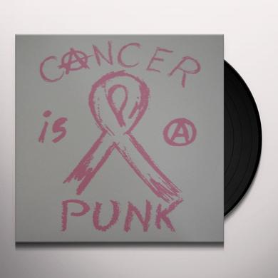 CANCER IS A PUNK Vinyl Record