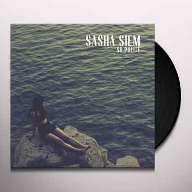 Sasha Siem SO POLITE Vinyl Record