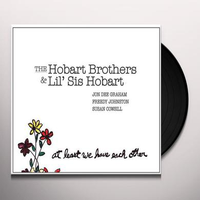 Hobart Brothers & Lil Sis Hobart AT LEAST WE HAVE EACH Vinyl Record