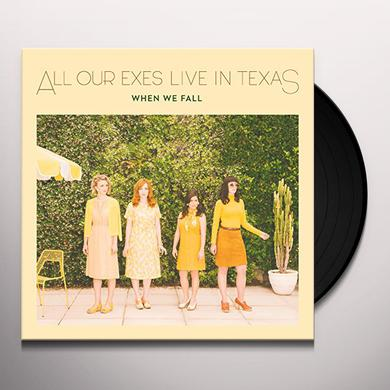 All Our Exes Live In Texas WHEN WE FALL Vinyl Record