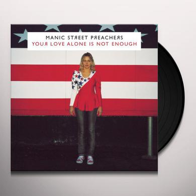 Manic Street Preachers YOUR LOVE ALONE IS NOT ENOUGH Vinyl Record - Italy Release
