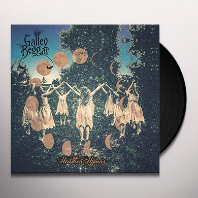 GALLEY BEGGAR HEATHEN HYMNS Vinyl Record