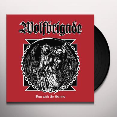 Wolfbrigade RUN WITH THE HUNTED Vinyl Record