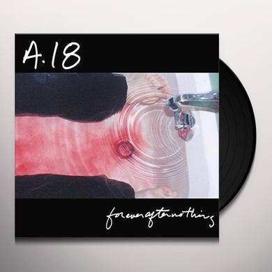 A18 FOREVER AFTER NOTHING Vinyl Record