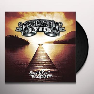 Blackwater Conspiracy SHOOTIN THE BREEZE Vinyl Record