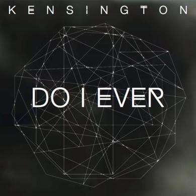 KENSINGTON DO I EVER Vinyl Record