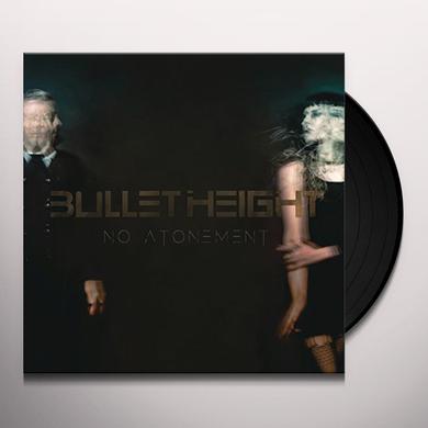 Bullet Height NO ATONEMENT Vinyl Record