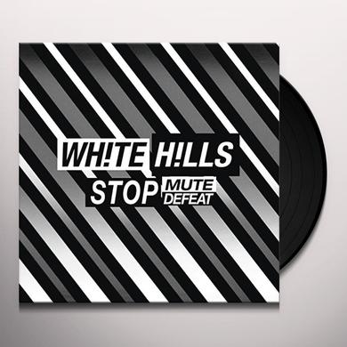 White Hills STOP MUTE DEFEAT Vinyl Record