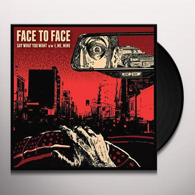 Face To Face SAY WHAT YOU WANT Vinyl Record